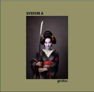 System A: Geishas